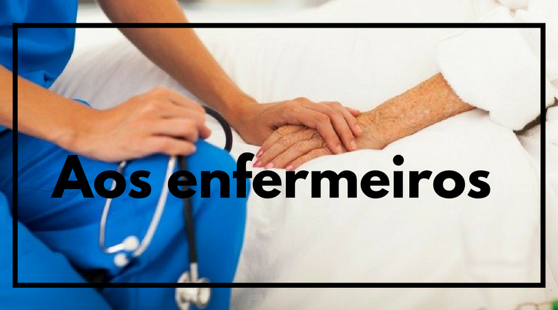 Queridos Enfermeir(os)(as):